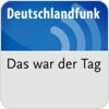 Deutschlandfunk - Das war der Tag hören