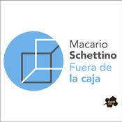 Fuera de la Caja con Macario Schettino