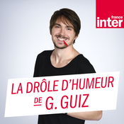 France Inter - La drôle d'humeur de Guillermo Guiz