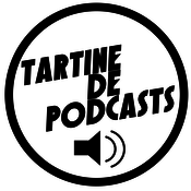 Tartine de podcasts