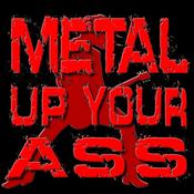 metal-up-your-ass