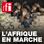 RFI - L'Afrique en marche