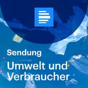 Umwelt und Verbraucher (komplette Sendung) - Deutschlandfunk