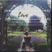 spread love not waste