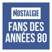 NOSTALGIE FANS DES ANNEES 80